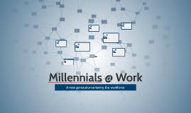 Millennials @ Work