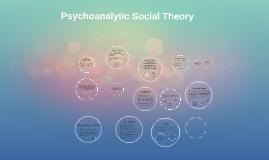 Copy of Psychoanalytic Social Theory