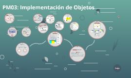 PM03: Implementación de Objetos