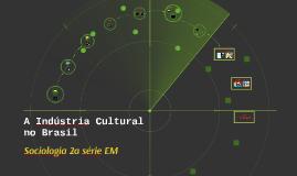 A Indústria Cultural no Brasil
