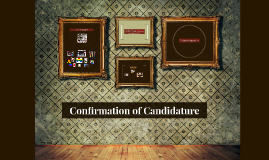 Confirmation of Candidature
