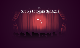 Scores through the Ages