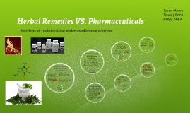 Herbal Remedies VS. Pharmaceuticals