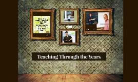 Teaching Through the Years
