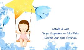 Copy of Estudio de caso Terapia Ocupacional en Salud Física