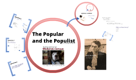 The Popular and the Populist: Michel de Certeau