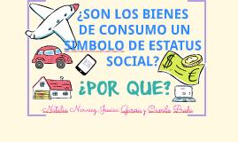 ¿Son los bienes de consumo un símbolo de Estatus social? ¿Po