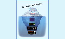 La Ciencia como Imperio