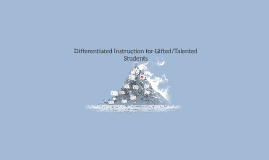 Copy of Differentiated Instruction for Gifted/Talented Students