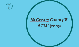 McCreary County V. ACLU (2005)