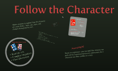 Follow the Character