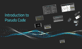 Copy of Introduction to Pseudo Code