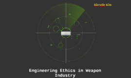 Engineering Ethics in Weapon Industry