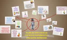 PERFIL DEL DOCENTE DE CIENCIAS NATURALES Y EDUCACION AMBIENT