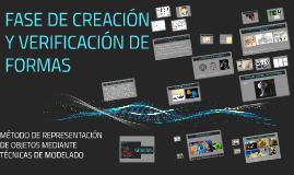 FASE DE CREACIÓN Y VERIFICACIÓN DE FORMAS