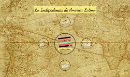 La Indepedencia de America Latina