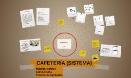 Copy of CAFETERÍA (SISTEMA)
