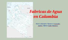 Fabricas de Agua en Colombia