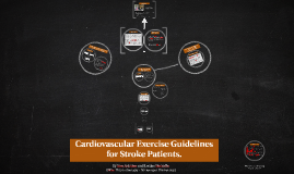 Cardiovascular Exercise Guidelines for Stroke Patients.