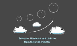 Software, hardware and links to manufacturing industry
