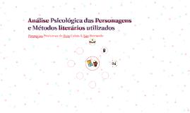 Análise Psicológica das Personagens e Métodos literários uti
