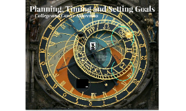 Planning, Timing and Setting Goals