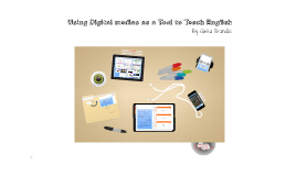 Using Digital medias as a Tool to Teach English