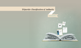 Copy of Tripartite Classification of Authority