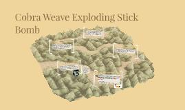Weave Cobra Exploding Stick Bomb