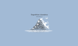 Expedition: Grandma