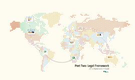 Part Two: Legal Framework