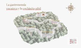 La gastronomía yucateca