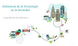 Influencia de la tecnología en la sociedad