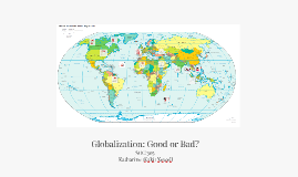 english globalization good and bad Globalization is bad - free download as word doc (doc), pdf file (pdf), text file (txt) or read online for free.
