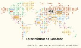 Características da Sociedade