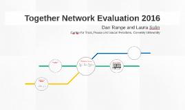 Together Network Evaluation 2016