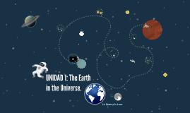 UNIDAD 1: La Tierra en el Universo, BIO 1º, LOMCE.