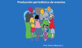 11. Producción periodística de eventos
