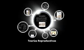 Teorías Reproductivas