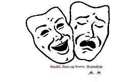 Musikk, Dans og Drama - Dramalinja