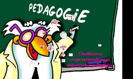 Clasificarea și operaționalizaarea obiecctivelor pedagogice