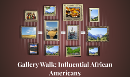 Gallery Walk: Influential African Americans