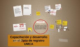 Capacitación y desarrollo en el Dpto de registro UMCA