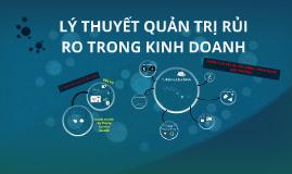 Copy of LÝ THUYẾT QUẢN TRỊ RỦI RO TRONG KINH DOANH