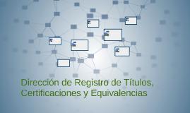 Dirección de Registro de Títulos, Certificaciones y Equivale