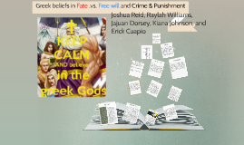Greek beliefs in Fate .vs. Free will and Crime & Punishment