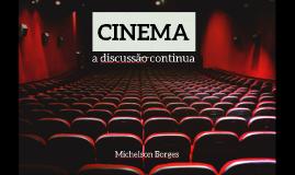 Cinema: a discussão continua