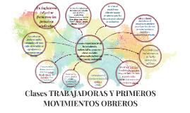 Clases TRABAJADORAS Y PRIMEROS MOVIMIENTOS OBREROS