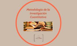 Copy of Metodología de la Investigación Cuantitativa
