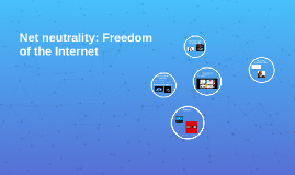 Net neutrality: Freedom of the Internet